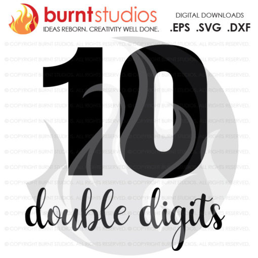 Digital File, 10 Double Digits, Birthday, Tween, Ten, Shirt Design, Decal Design, Svg, Png, Dxf, Eps file