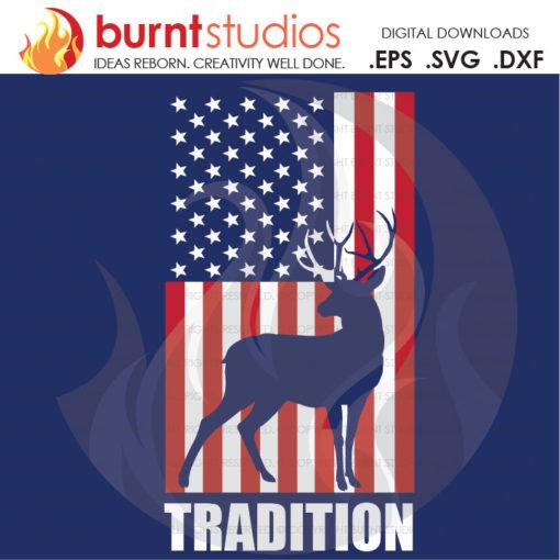 Digital File, America, American Flag, Deer Hunting Season, Dear, USA, Merica, Tradition, Shirt Design, Decal Design, Svg, Png, Dxf, Eps file