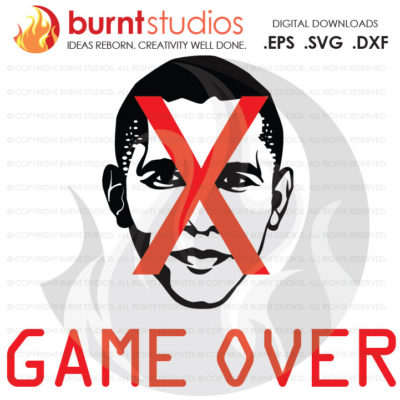 Digital File, Barack Obama Game Over, Trump, Clinton, President, Election, America, American, Shirt, Decal, Svg, Png, Dxf, Eps file