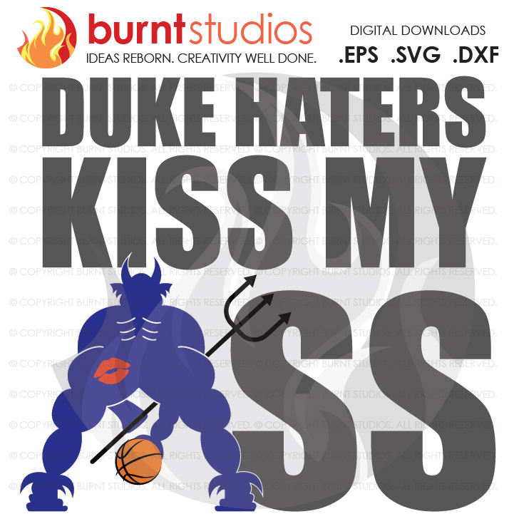 Digital File, Duke Haters Kiss My Ass, Duke University Blue Devils Logo Basketball, Blue Devil Mascot, Durham, Svg, Png, Dxf, Eps file