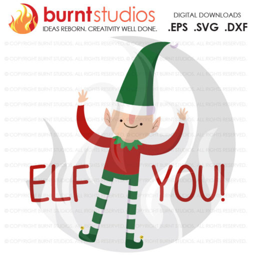 Digital File, Elf You!, F You, Present Gift Holidays Christmas Xmas Santa New Years Printable, Decal Design, Svg, Png, Dxf, Eps file
