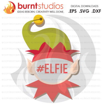 Digital File, Elfie, Elf, Let Me Take an Elfie, Christmas Ornaments, Funny, Holiday, Xmas, Shirt Design, Decal, Svg, Png, Dxf, Eps file