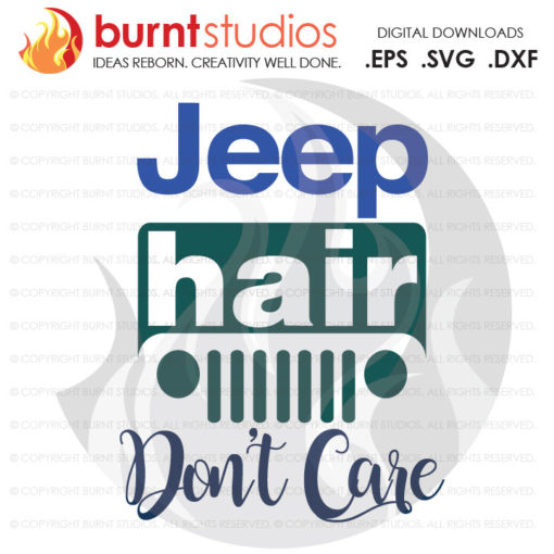Digital File, Jeep Hair Don't Care, Jeep, Jeep Grill,  Shirt Design, Decal Design, Svg, Png, Dxf, Eps file
