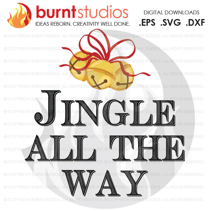 Digital File, Jingle All The Way, Merry Christmas, Winter, Bells, Oh ...