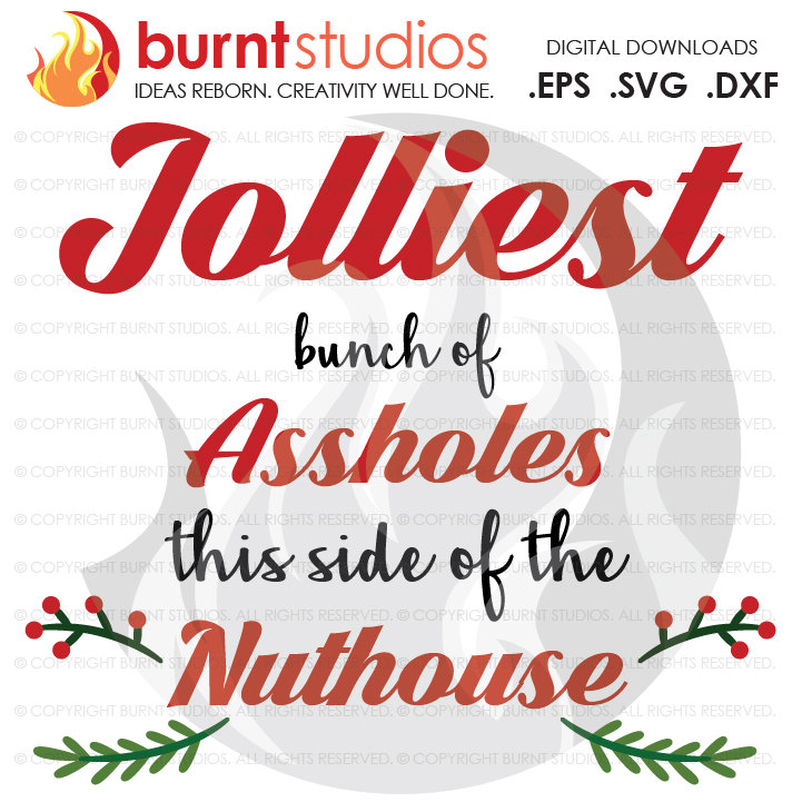 Digital File, Jolly Assholes, Nuthouse, Gift Holidays Christmas Xmas Santa New Years Printable, Decal Design, Svg, Png, Dxf, Eps file