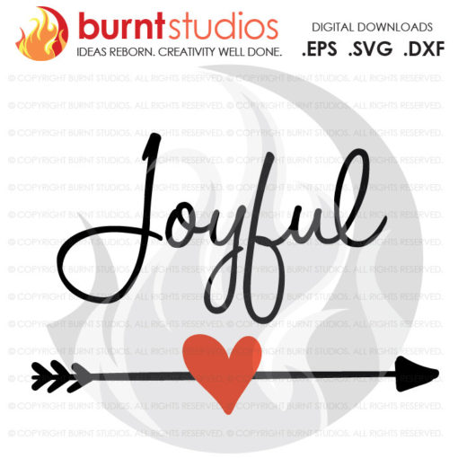 Digital File, Joyful, Joy, Bohemian Arrow, Bohemian Art, Heart, Love, Christmas, Shirt Design, Decal Design, Svg, Png, Dxf, Eps file