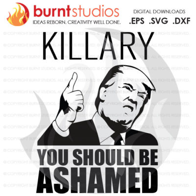 Digital File, Killary, Nasty Woman, Trump, Clinton, President, Election, America, American, Shirt, Decal Design, Svg, Png, Dxf, Eps file