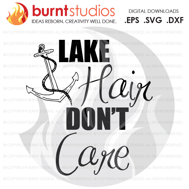 Digital File, Lake Hair Don't Care (Anchor), Funny, Shirt, Decal Design, Svg, Png, Dxf, Eps file