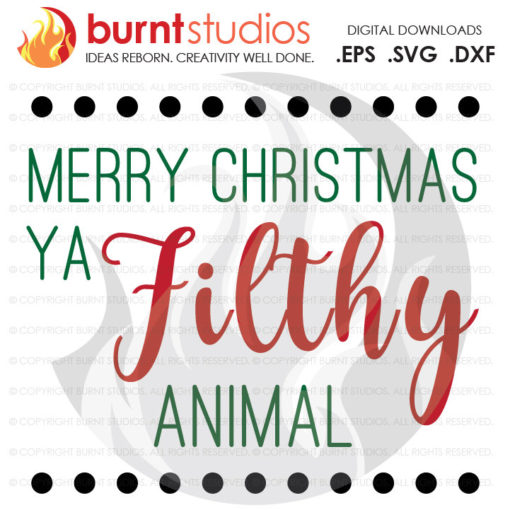 Digital File, Merry Christmas You Filthy Animal, Home Alone Quote, Xmas, Funny SVG File, Shirt Design, Decal Design, Svg, Png, Dxf, Eps file