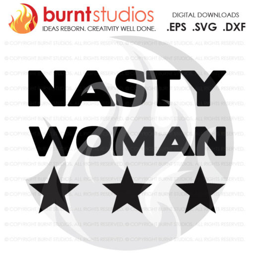 Digital File, Nasty Woman, Stars, Trump, Clinton, President, Election, America, American, Shirt, Decal Design, Svg, Png, Dxf, Eps file