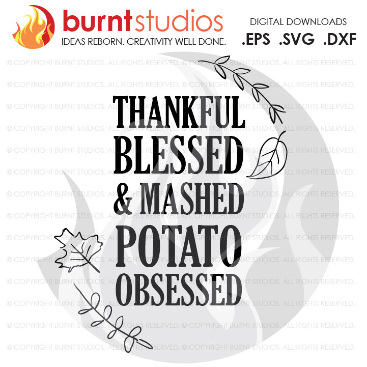 Digital File, Thankful, Blessed, and Mashed Potato Obsessed, Thanksgiving, Turkey, Blessing, Shirt, Decal Design, Svg, Png, Dxf, Eps file