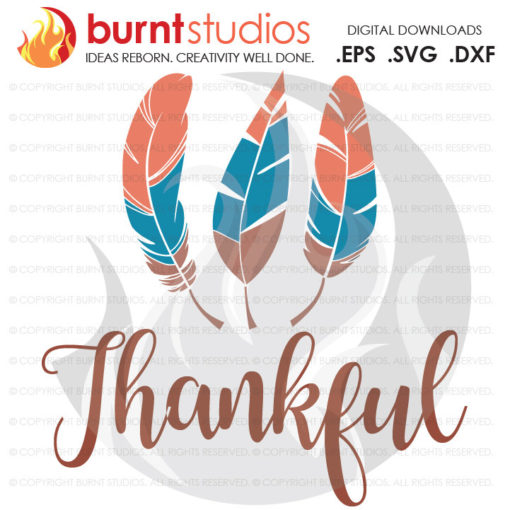 Digital File, Thankful, Thanksgiving, Feathers, Bohemian, Turkey, Holiday, Shirt Design, Decal Design, Svg, Png, Dxf, Eps file