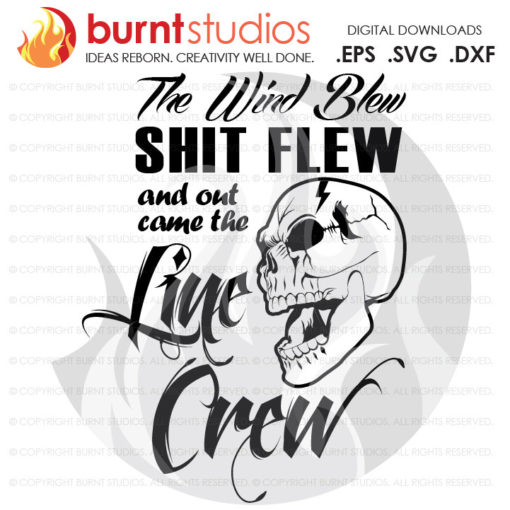 Digital File, The Wind Blew Shit Flew Out Came the Line Crew, Linemen, Power, Climbing Hooks, Spikes, Gaffs, Decal, Svg, Png, Dxf, Eps file