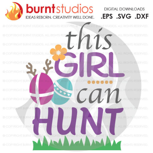 SVG Cutting File, This Girl Can Hunt, Easter, Easter Egg, Good Friday, Palm Sunday, Baptism, Bunny, Bible, Design, Decal, Cutting File Svg