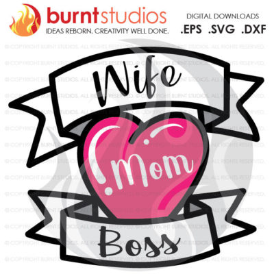 Mothers Day SVG Cutting File, Mama, Mom, Mommy, Mother, Heart, Love, Momma, DXF, EPS, Digital File, Download, Wife. Mom. Boss.