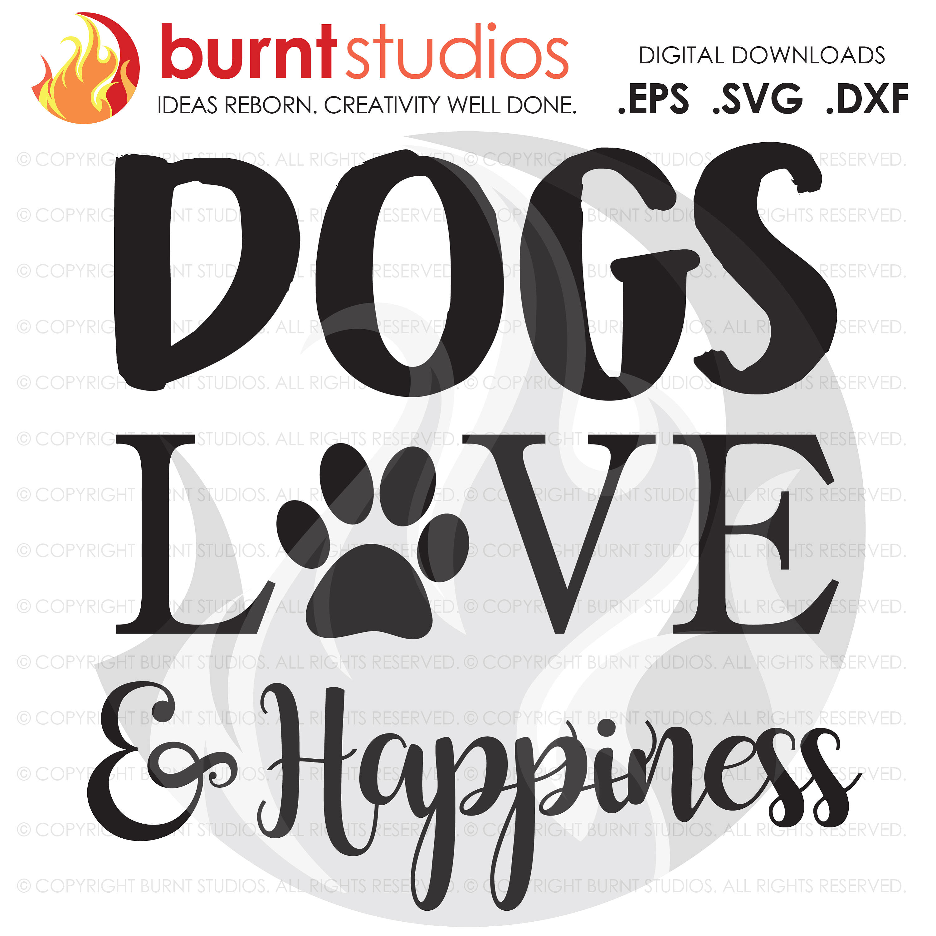 Digital File, Dogs, Love & Happiness, Paw Print Design, download svg, Dog svg file, paw print svg, puppy dog svg, love svg