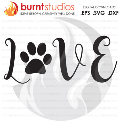 Digital File, Love Dogs, Dog Paw Print Design, download svg, Dog svg file, paw print svg, puppy dog svg, love svg