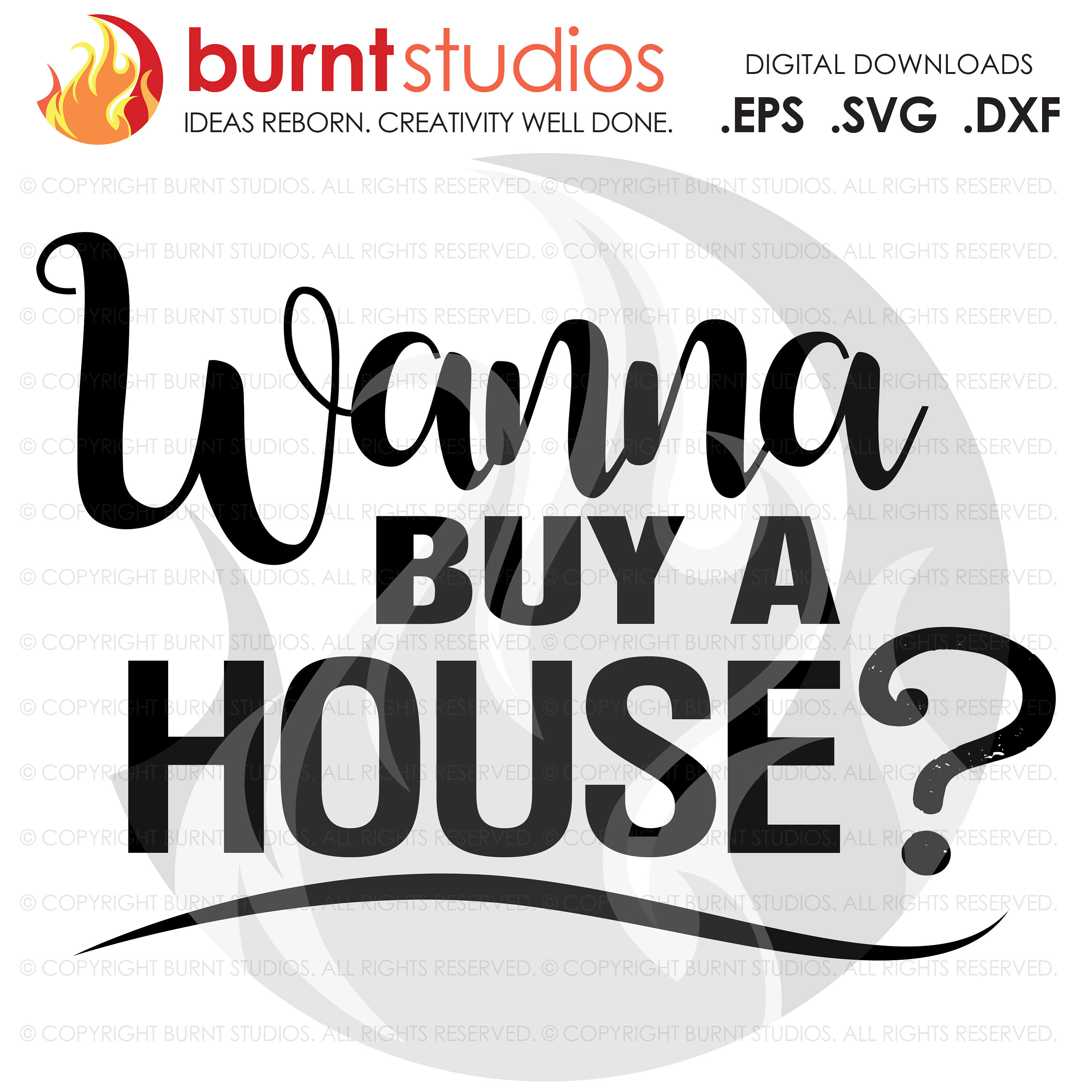 Digital File, Wanna Buy a House?  Realtor SVG, Real Estate, Home, House, House for Sale, Dream Home
