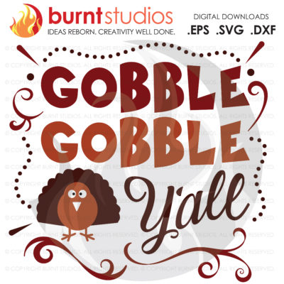 Gobble Gobble Y'all, Turkey Leg, Drumstick, Turkey, Workout, Thankful, Thanksgiving, Oh Snap, Wishbone, Gobble, Exercise, SVG, EPS, Png