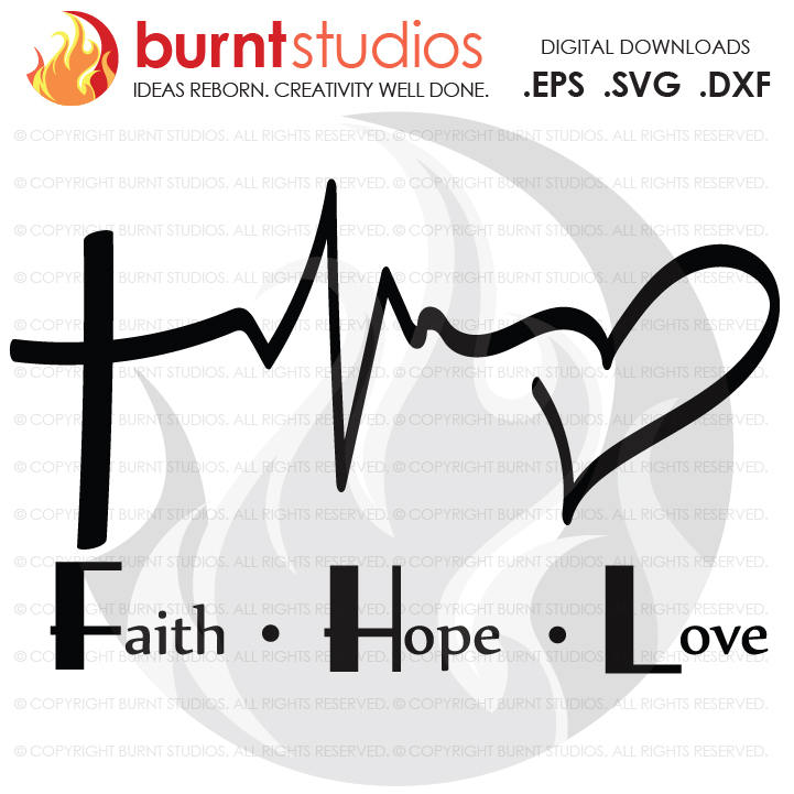 Digital File, Faith Love Hope Heartbeat, Cross, Christian, God, Holy Spirit, Church, Jesus, Shirt, Decal Design, Svg, Png, Dxf, Eps file
