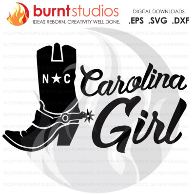 Digital File, North Carolina, Southern Girl, Carolina Girl, Cowgirl Boots, NC, Country Girl, SVG, PNG, Download File