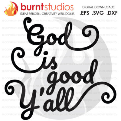 SVG Cutting File, God is Good Y'all, Bunny, Easter Egg, Good Friday, Palm Sunday, Baptism, Bible, Jesus, Christian, Faith Cross PNG