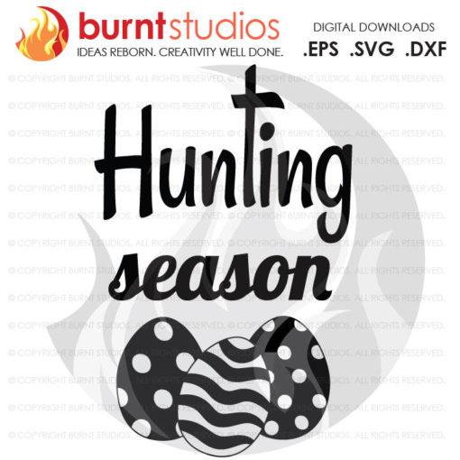 SVG Cutting File, Hunting Season, God, Bunny, Easter Egg, Good Friday, Palm Sunday, Baptism, Bible, Jesus, Christian, Faith, Cross PNG, DXF