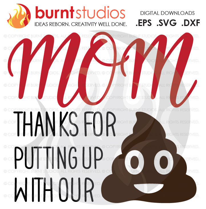 Mom Thanks for Putting Up with Our Shit, Digital Download, SVG Cutting File, Funny, Mother's Day, Mommy, Kids, Wife, Mom, Poop Emoji, Mama