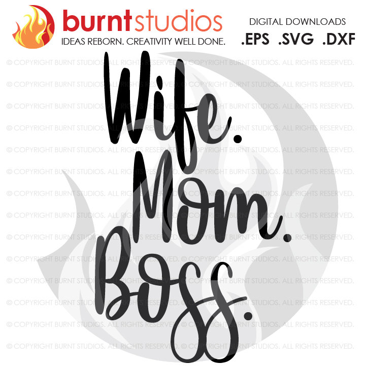 Wife. Mom. Boss. SVG Cutting File, Mama, Mom, Mommy, Mother, Blessed, Mother's Day, Heart, Love, Momma, Digital File, PNG,
