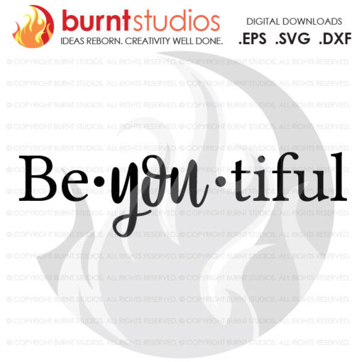 Digital File, Be-You-Tiful, Beautiful, Motivational Quote, Inspirational, Inspiration, Be You, Design, Svg, Png, Dxf, Eps file