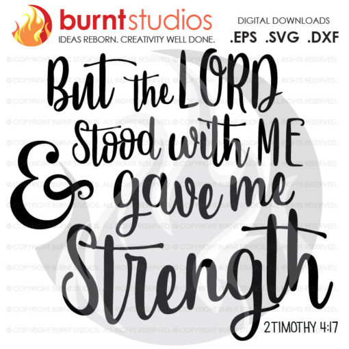 Digital File, But The Lord Stood with Me & Gave Me Strength, Faith, Cross, Christian, God, Holy Spirit, Church, Jesus, Svg, Png, Dxf, Eps