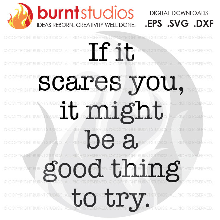 Digital File, If It Scares You It Might Be a Good Thing to Try, Motivational Quote, Inspirational, Inspiration, Design, Svg, Png, Dxf, Eps