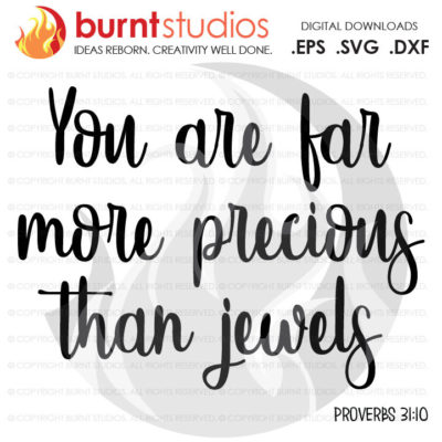 Digital File, You are far more precious than Jewels, Prov 31:10, Faith, Cross, Christian, God, Holy Spirit, Church, Jesus, Svg, Png, Eps
