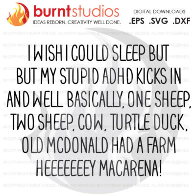 I Wish I Could Sleep But My Stupid ADHD Kicks In, One Sheep, Two Sheep, Old McDonald, Hey Macarena, SVG Cutting File, Funny, PNG