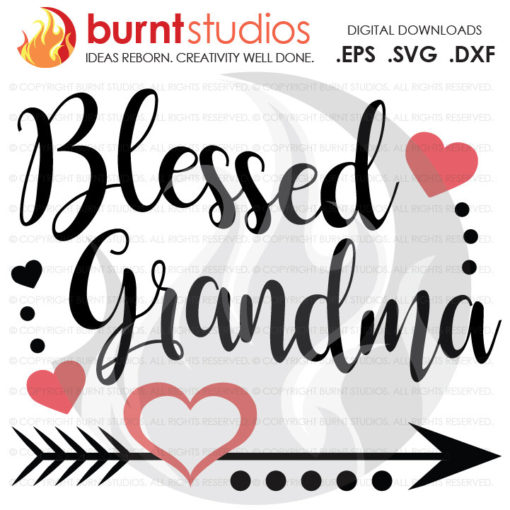 Mothers Day SVG Cutting File, Blessed Grandma, Mama, Nana, Grammy, Mom, Mommy, Mother, Heart, Love, Momma, DXF, EPS, Digital File, Download