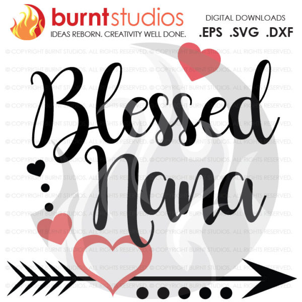Mothers Day SVG Cutting File, Blessed Nana, Mama, Grandma, Grammy, Mom, Mommy, Mother, Heart, Love, Momma, DXF, EPS, Digital File, Download
