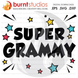 Super Grammy Mothers Day SVG Cutting File, Grammy, Mama, Nana, Grandma, Mom, Mommy, Mother, Heart, Love, Momma, DXF, EPS, Digital Download