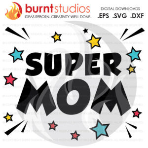 Super Mom Mothers Day SVG Cutting File, Grammy, Mama, Nana, Grandma, Mom, Mommy, Mother, Heart, Love, Momma, DXF, EPS, Digital Download