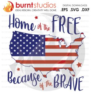 USA American Flag Home of the Free Because of the Brave SVG Cutting File, 4th of July, Memorial Day, Freedom, United States of America
