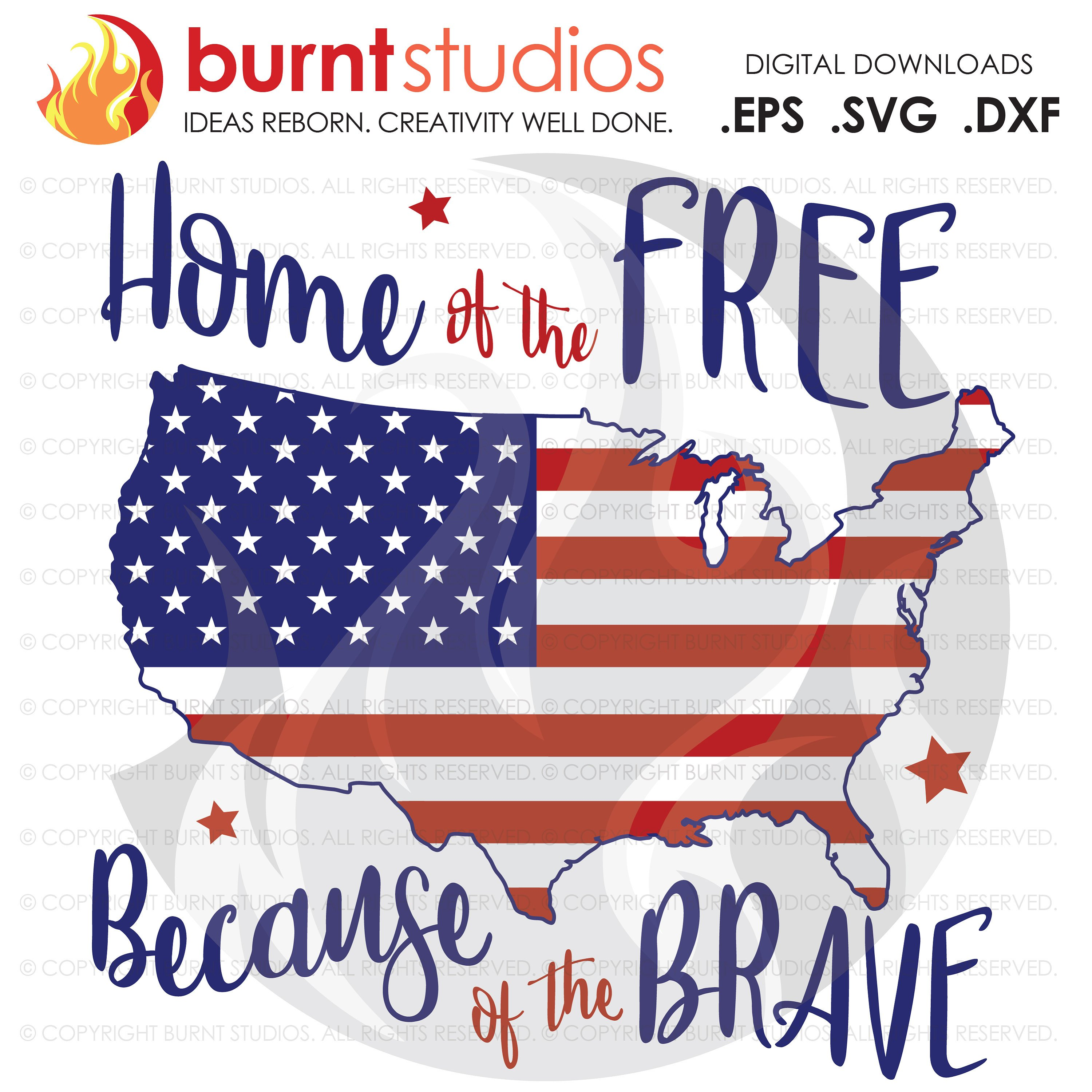 Usa American Flag Home Of The Free Because Of The Brave Svg Cutting File 4th Of July Memorial Day Freedom United States Of America Burnt Studios