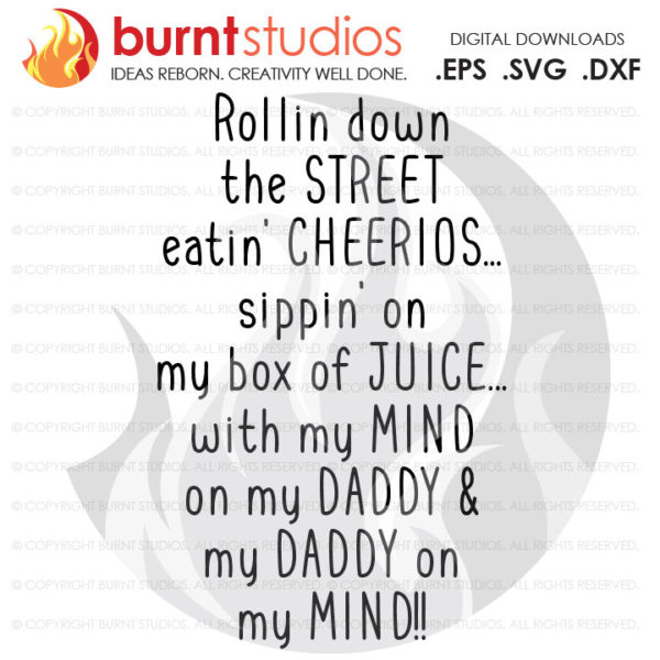 Rollin Down The Street Eatin' Cheerios Daddy on My Mind SVG Cutting File, Snoop Dog, Dog Pound, Gin and Juice, Funny Rap Music, 90's Quote