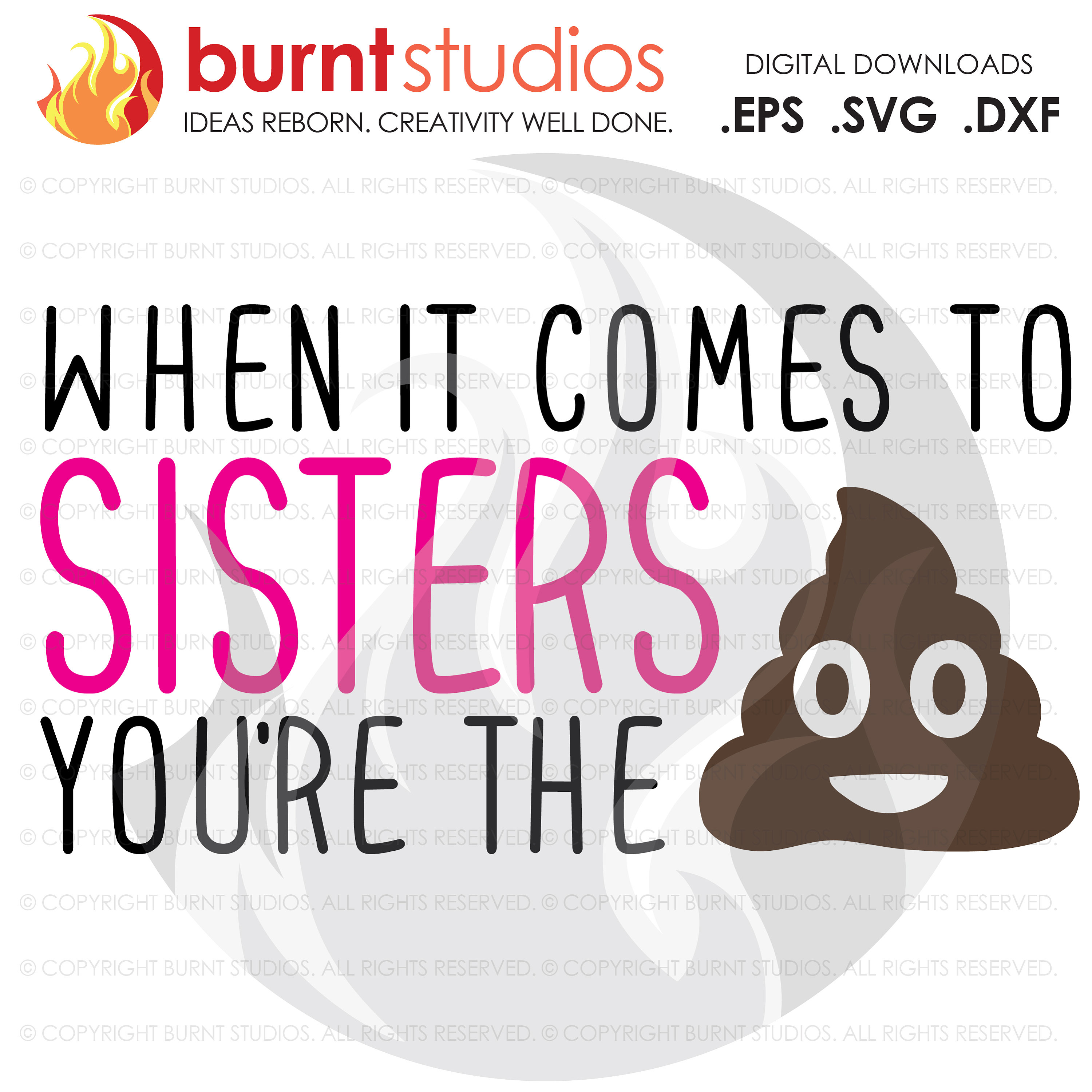 When it Comes to Sisters You're the Shit, Poop Emoji, Digital Download, SVG  Cutting File, Funny, Sister, Sis, Aunt, Daughter, Sissy, Mom