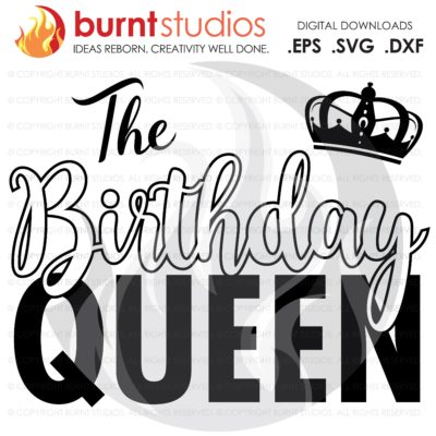 Digital File, The Birthday Queen, Squad, Birthday, Party, Celebration, Tween, Ten, Shirt Design, Decal Design, Svg, Png, Dxf, Eps file