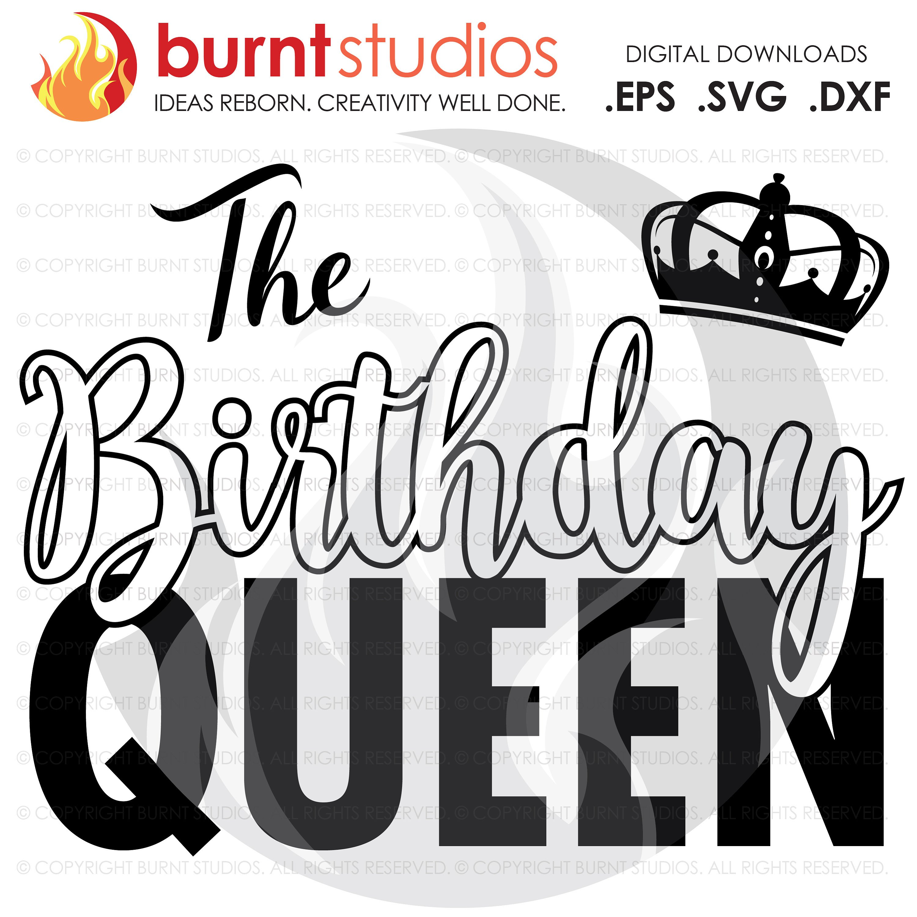 Digital File The Birthday Queen Squad Birthday Party Celebration Tween Ten Shirt Design Decal Design Svg Png Dxf Eps File Burnt Studios