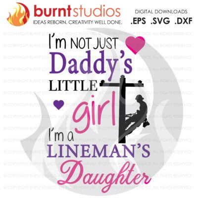 Lineman SVG Cutting File, I'm Not Just Daddy's Little Girl, I'm a Lineman's Daughter, Power, Climbing Hooks, Spikes, Gaffs, Png, Dxf, Eps