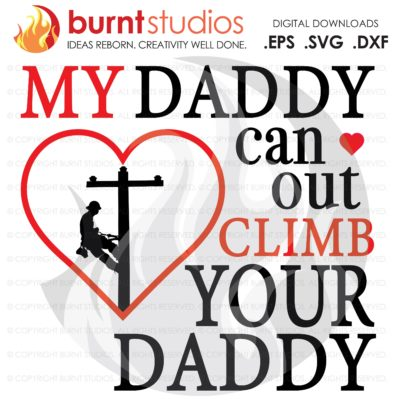 Lineman SVG Cutting File, My Daddy Can Out Climb Your Daddy, Daughter, Girl, Baby, Power, Climbing Hooks, Spikes, Gaffs, Png, Dxf, Eps