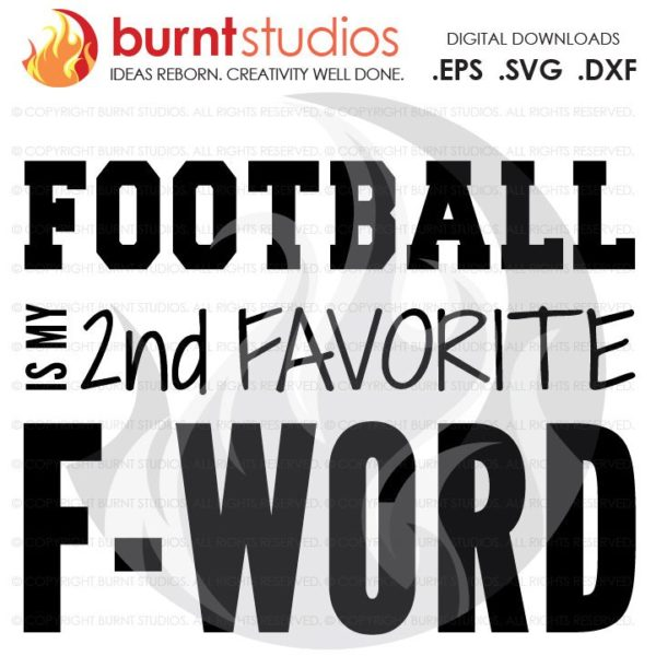 SVG Cutting File Football is My Favorite F-Word, Sunday, Football, NFL, Touchdown, Quarterback, Score, Cowboys, Patriots, Saints, PNG