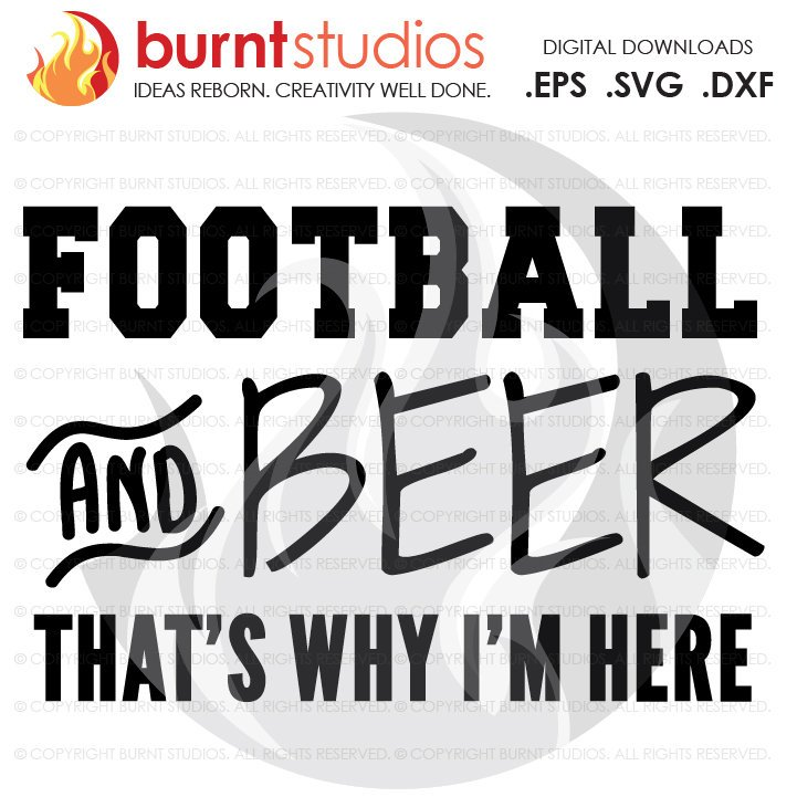 Sunday Night Football Quotes: SVG Cutting File Football & Beer That's Why I'm Here
