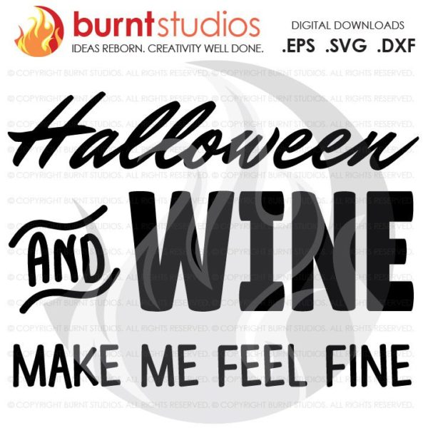 SVG Cutting File Halloween & Wine Make Me Feel Fine, It's Fall Y'all, Jack-o-lantern, Pumpkin Spice, Scary, Ghost, Trick-Or-Treat, Pumpkin