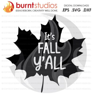 SVG Cutting File It's Fall Y'all, Fall Yall, Pumpkin Spice, Halloween, Thanksgiving, Back to School, Leaves, Winter, Turkey, Christmas, PNG